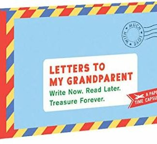 Letters to My Grandparent: Write Now. Read Later. Treasure Forever. (Gifts for Grandparents, Thoughtful Gifts, Gifts for Grandmother)